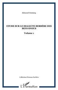 Edmond Destaing - Etude sur le dialecte berbère des Beni-Snous - Volume 1.