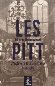 Edmond Dziembowski - Les Pitt - L'Angleterre face à la France (1708-1806).