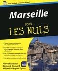 Edmond Echinard et Pierre Echinard - POUR LES NULS  : Marseille Pour les Nuls.