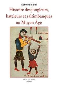 Edmond Faral - Histoire des jongleurs bateleurs et saltimbanques au Moyen Age.