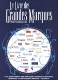 Edmond Farelle et Flore d' Arfeuille - Le Livre des Grandes Marques professionnelles - Tome 2, A la découverte des marques business to business parmi les plus fortes de France.