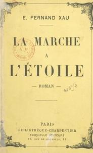 Edmond-Fernand Xau - La marche à l'étoile.