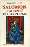 Edmond Fleg - Salomon raconté par les peuples.