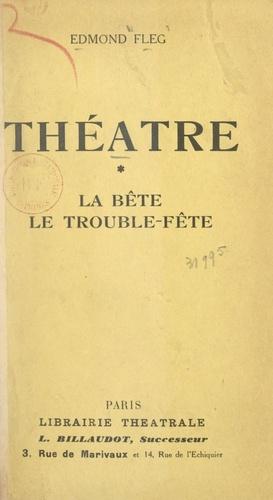 Théâtre (1). La bête. Suivi de Le trouble-fête