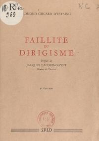 Edmond Giscard d'Estaing et Jacques Lacour-Gayet - Faillite du dirigisme.