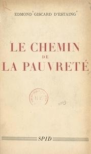 Edmond Giscard d'Estaing - Le chemin de la pauvreté.