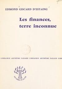 Edmond Giscard d'Estaing - Les finances, terre inconnue.