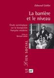 Edmond Goblot - La barrière et le niveau - Etude sociologique sur la bourgeoisie française moderne.