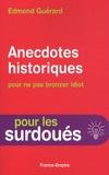 Edmond Guérard - Anecdotes historiques pour ne pas bronzer idiot.