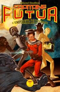 Edmond Hamilton et Pierre-Paul Durastanti - Capitaine Futur 1 L'Empereur de l'espace.