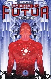 Edmond Hamilton - Capitaine Futur Tome 4 : Le triomphe.