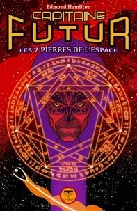 Edmond Hamilton - Capitaine Futur Tome 5 : Les 7 pierres de l'espace.