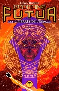 Edmond Hamilton - Capitaine Futur Tome 5 : Les sept pierres de l'espace.