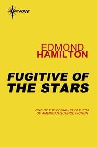 Edmond Hamilton - Fugitive of the Stars.