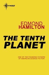 Edmond Hamilton - The Tenth Planet.