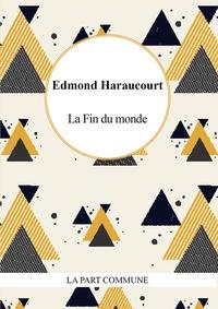 Edmond Haraucourt - La fin du monde.