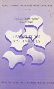 Edmond Hiriartborde et Paul Fraisse - Les aptitudes rythmiques.