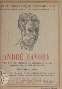 Edmond Jaloux et Roger Allard - André Favory - 28 reproductions de peintures et dessins, précédées d'une étude critique d'Edmond Jaloux, de notices biographiques et documentaires, et d'un portrait inédit dessiné par l'artiste et gravé sur bois par lui-même.