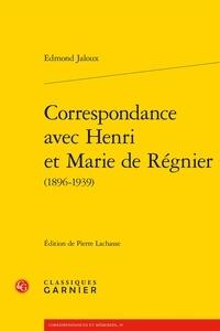 Edmond Jaloux - Correspondance avec Henri et Marie de Régnier (1896-1939).
