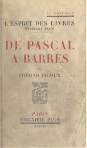 Edmond Jaloux - De Pascal à Barrès.