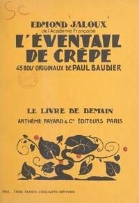 Edmond Jaloux et Paul Baudier - L'éventail de crêpe - Avec 43 bois originaux.
