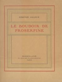 Edmond Jaloux - Le boudoir de Proserpine.