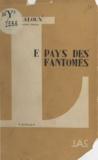 Edmond Jaloux - Le pays des fantômes.