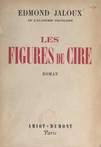 Edmond Jaloux - Les figures de cire.