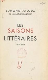 Edmond Jaloux - Les saisons littéraires : 1904-1914.