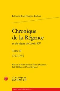 Edmond-Jean-François Barbier - Chronique de la régence et du règne de Louis XV - Tome 2, 1727-1734.
