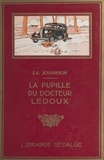 Edmond Jouannon et Ferdinand Raffin - La pupille du docteur Ledoux.