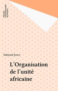 Edmond Jouve - L'Organisation de l'Unité Africaine.
