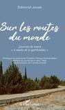 """Edmond Jouve - Sur les routes du monde - Journal de bord """"à sauts et à gambades""""."""