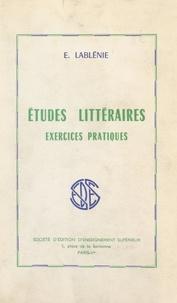 Edmond Lablénie et  Collectif - Études littéraires - Exercices pratiques.