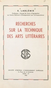 Edmond Lablénie - Recherches sur la technique des arts littéraires.