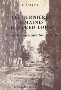Edmond Lacoste - Les dernières semaines d'Alfred Loisy - Suivi de quelques souvenirs.
