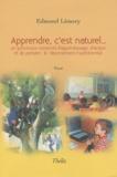 Edmond Lèmery - Apprendre, c'est naturel... - Un processus universel d'apprentissage, d'action et de pensée : le tatônnement expérimental.