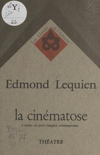 Edmond Lequien - La cinématose - Extraits d'un petit Guignol contemporain.
