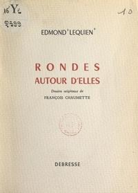 Edmond Lequien et François Chaumette - Rondes autour d'elles.