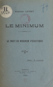 Edmond Leydet - Le minimum - Le droit au minimum d'existence.