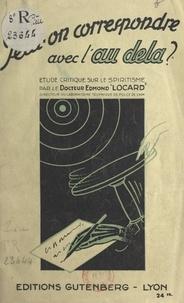 Edmond Locard - Peut-on correspondre avec l'au-delà ? - Étude critique sur le spiritisme.