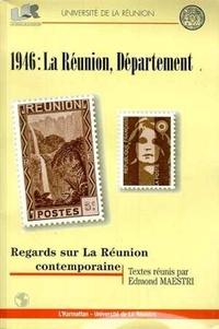 Edmond Maestri - 1946, La Réunion, département - Regards sur La Réunion contemporaine, actes du colloque de Saint-Denis de La Réunion, 6-10 décembre 1996.