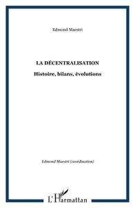 Edmond Maestri - La décentralisation : histoire, bilans, évolutions : actes du colloque de saint-denis de la réunion.