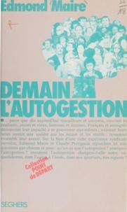 Edmond Maire et Claude Perrignon - Demain, l'autogestion.