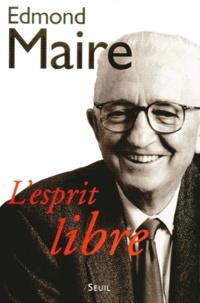 Edmond Maire - L'esprit libre.