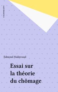 Edmond Malinvaud - Essais sur la théorie du chômage.