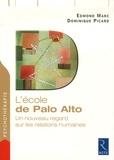 Edmond Marc et Dominique Picard - L'école de Palo Alto - Un nouveau regard sur les relations humaines.