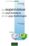 Edmond Marc et Alain Delourme - La supervision en psychanalyse et en psychothérapie 2e ed..