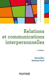 Edmond Marc et Dominique Picard - Relations et communications interpersonnelles.