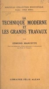 Edmond Marcotte et Emile Borel - La technique moderne et les grands travaux.
